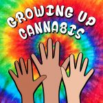 Growing up cannabis
