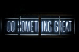 """Neon sign reads: 'Do Something Great"""""""